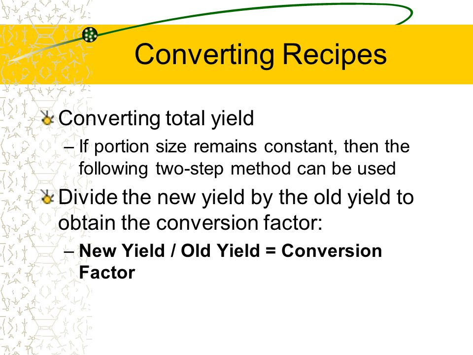 Converting Recipes Converting total yield