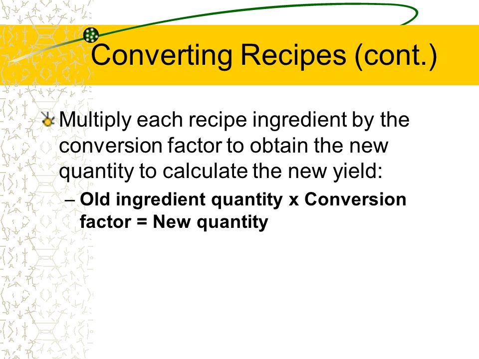 Converting Recipes (cont.)