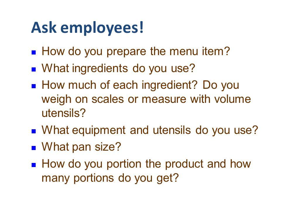 Ask employees! How do you prepare the menu item