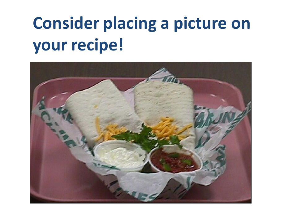 Consider placing a picture on your recipe!