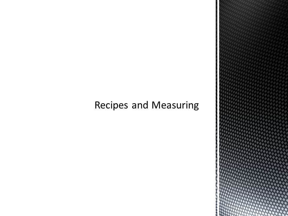 Recipes and Measuring