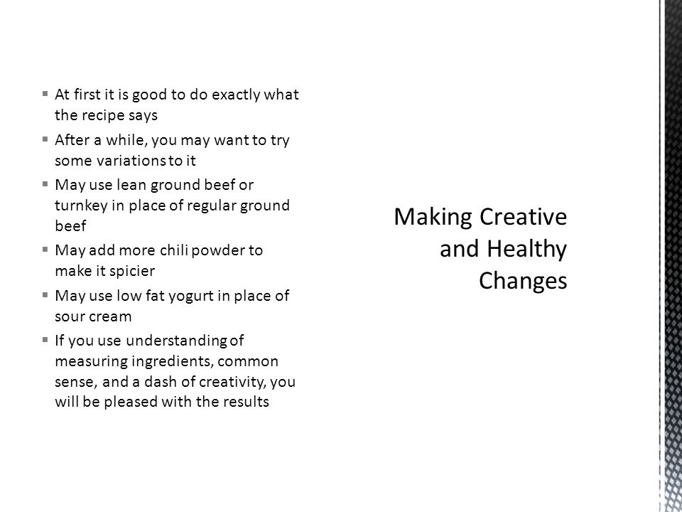 Making Creative and Healthy Changes