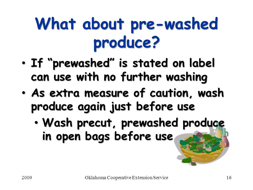 What about pre-washed produce