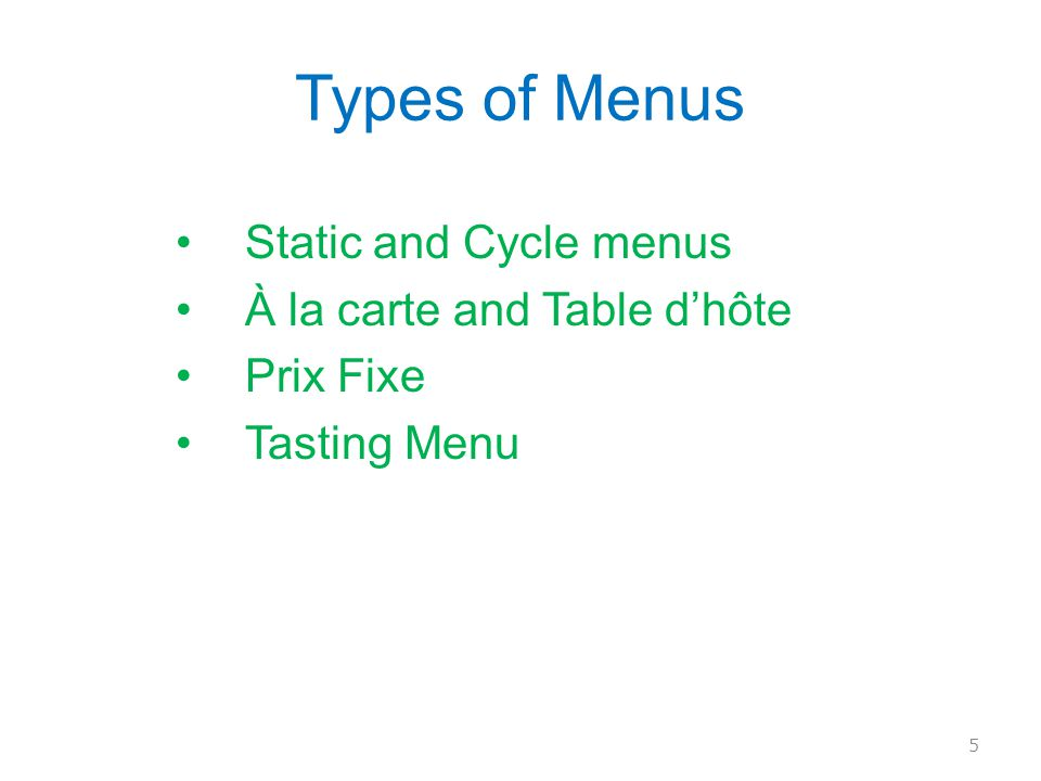 Types of Menus Static and Cycle menus À la carte and Table d'hôte