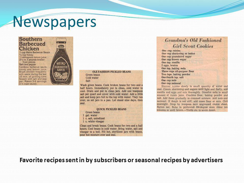 Newspapers Favorite recipes sent in by subscribers or seasonal recipes by advertisers