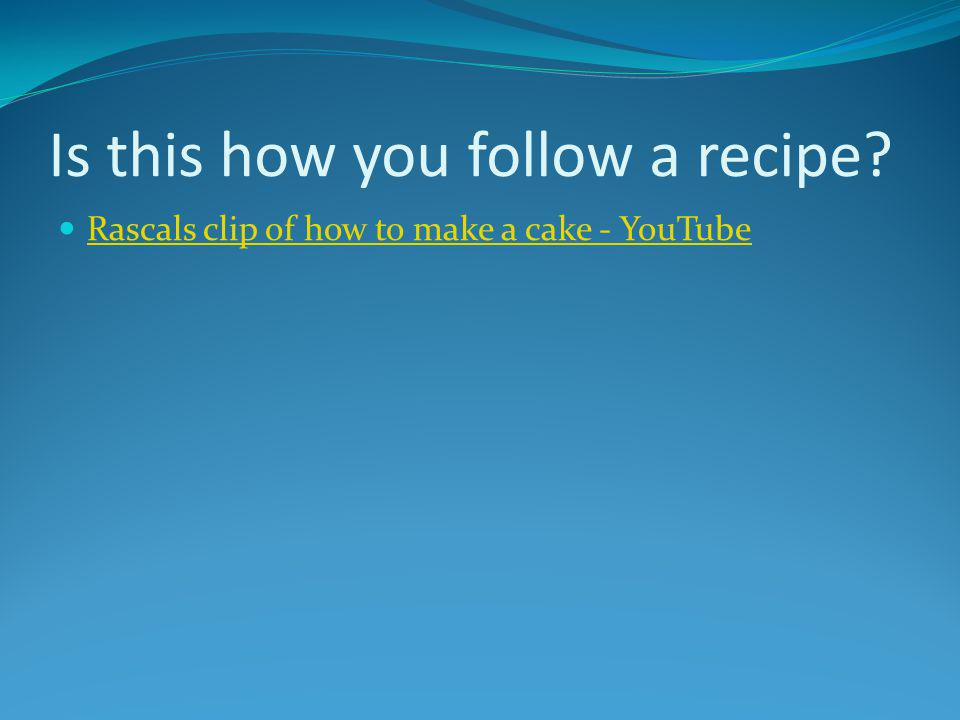 Is this how you follow a recipe
