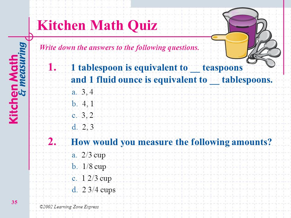 Kitchen Math Quiz Write down the answers to the following questions.