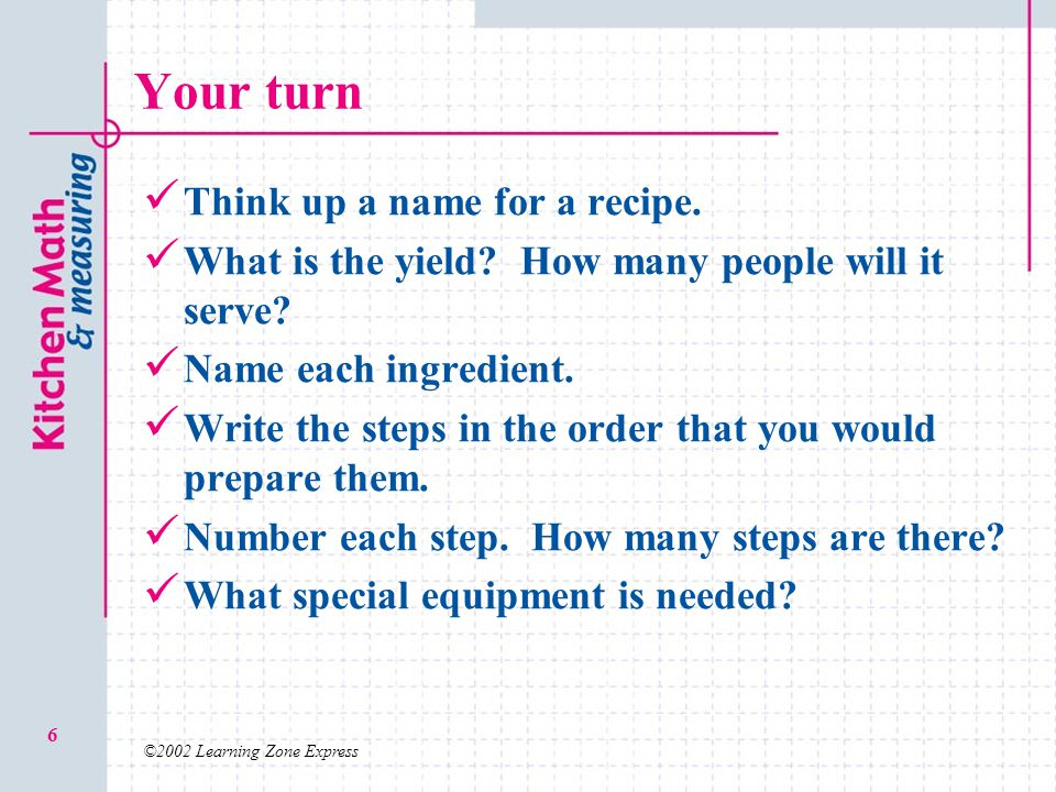 Your turn Think up a name for a recipe.