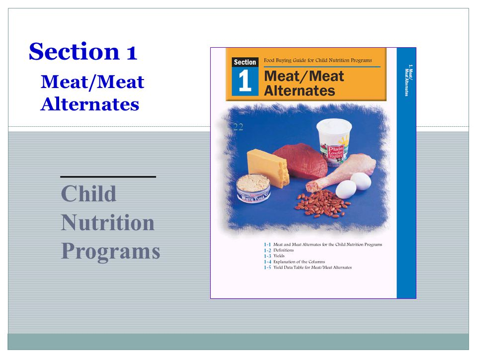 Section 1 Meat/Meat Alternates ________ Child Nutrition Programs