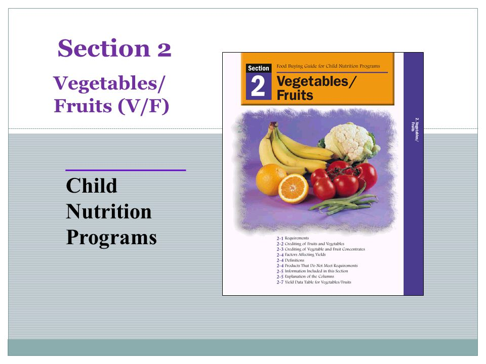 Section 2 ___________ Child Nutrition Programs Vegetables/