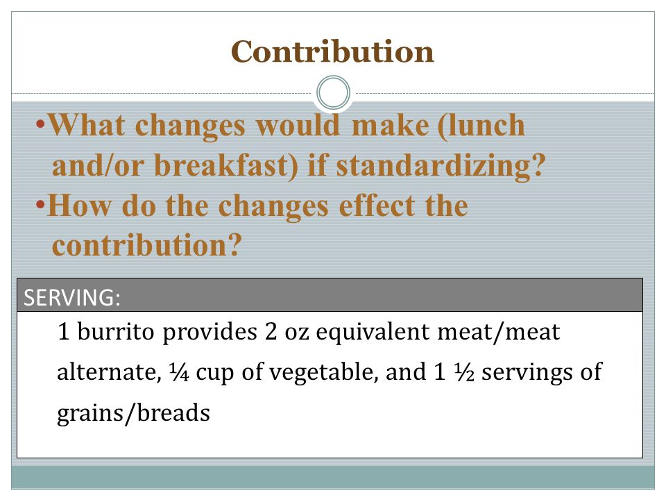 What changes would make (lunch and/or breakfast) if standardizing