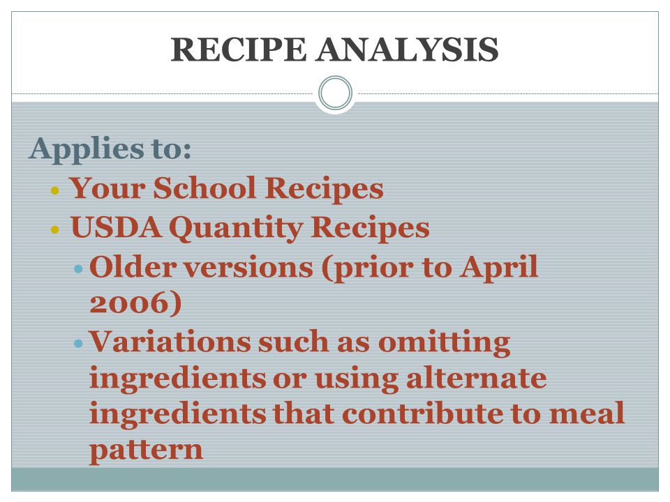 RECIPE ANALYSIS Applies to: Your School Recipes USDA Quantity Recipes
