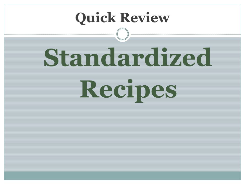 Quick Review Standardized Recipes