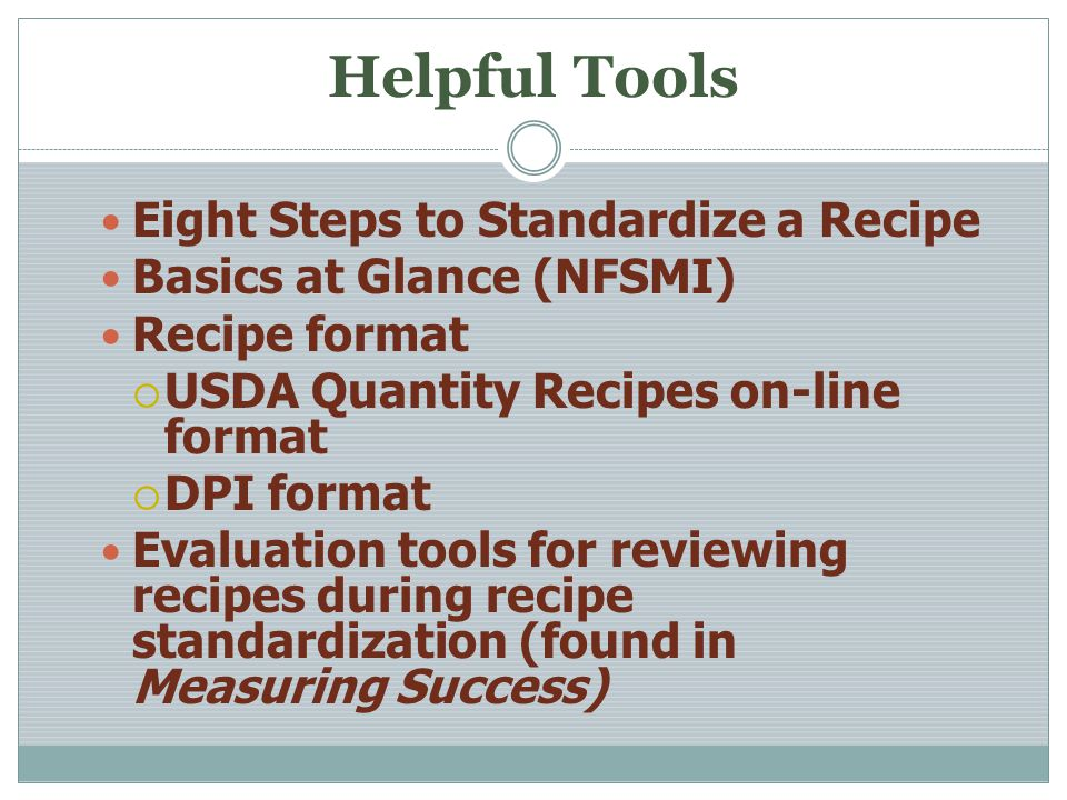 Helpful Tools Eight Steps to Standardize a Recipe