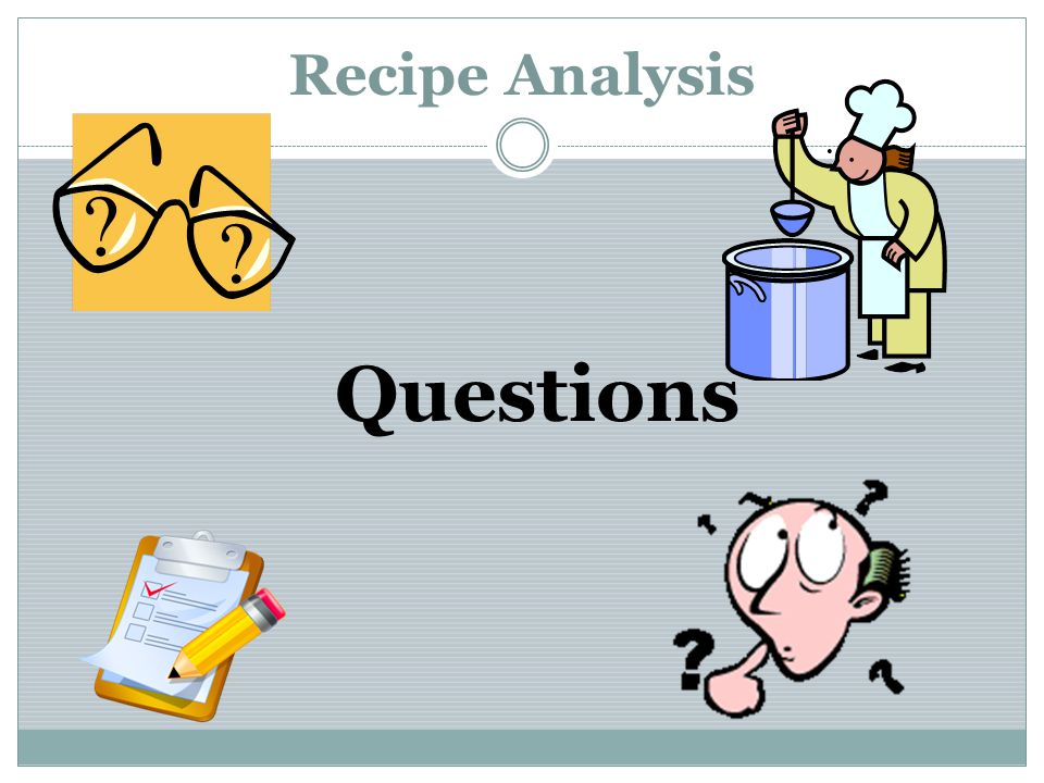 Recipe Analysis Questions