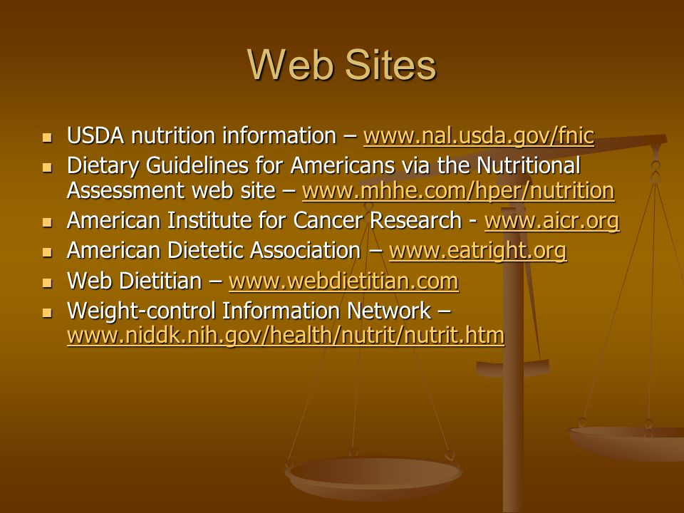 Web Sites USDA nutrition information – www.nal.usda.gov/fnic