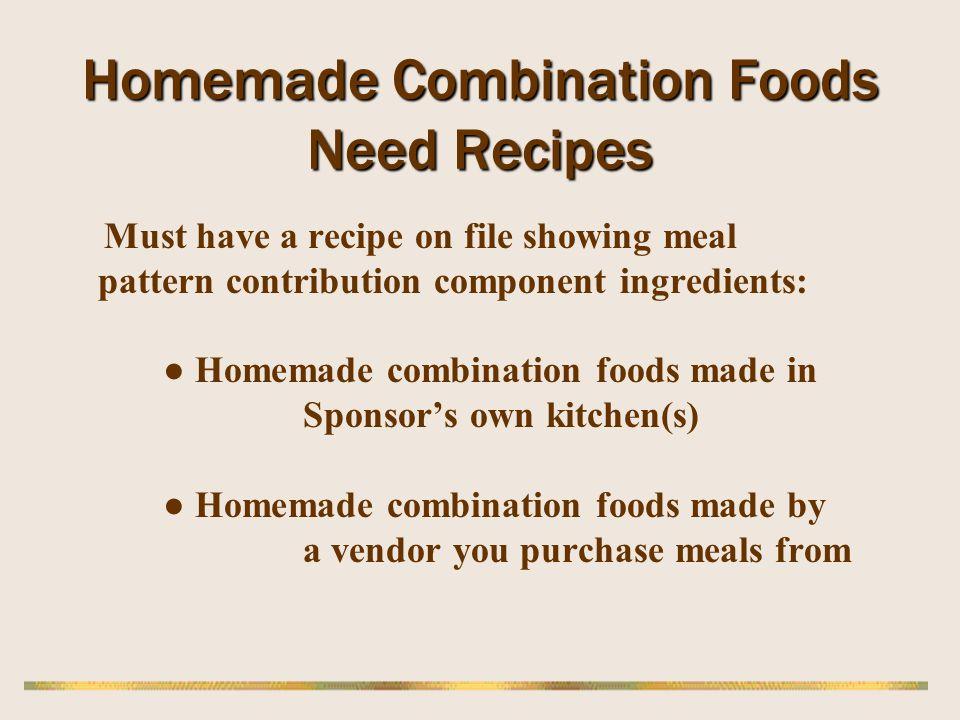 Homemade Combination Foods Need Recipes