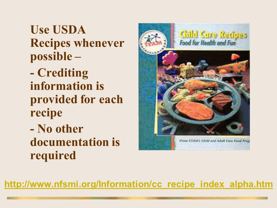 Use USDA Recipes whenever possible –