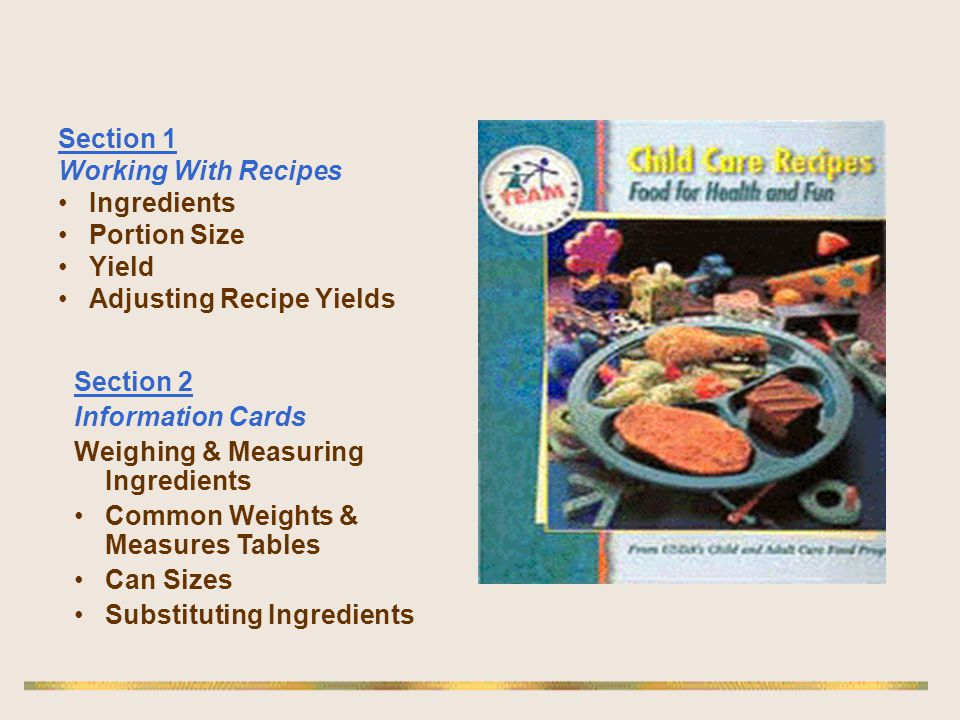 Section 1 Working With Recipes. Ingredients. Portion Size. Yield. Adjusting Recipe Yields. Section 2.
