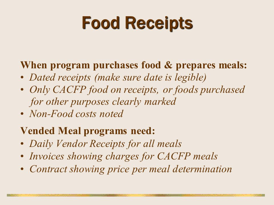 Food Receipts When program purchases food & prepares meals: