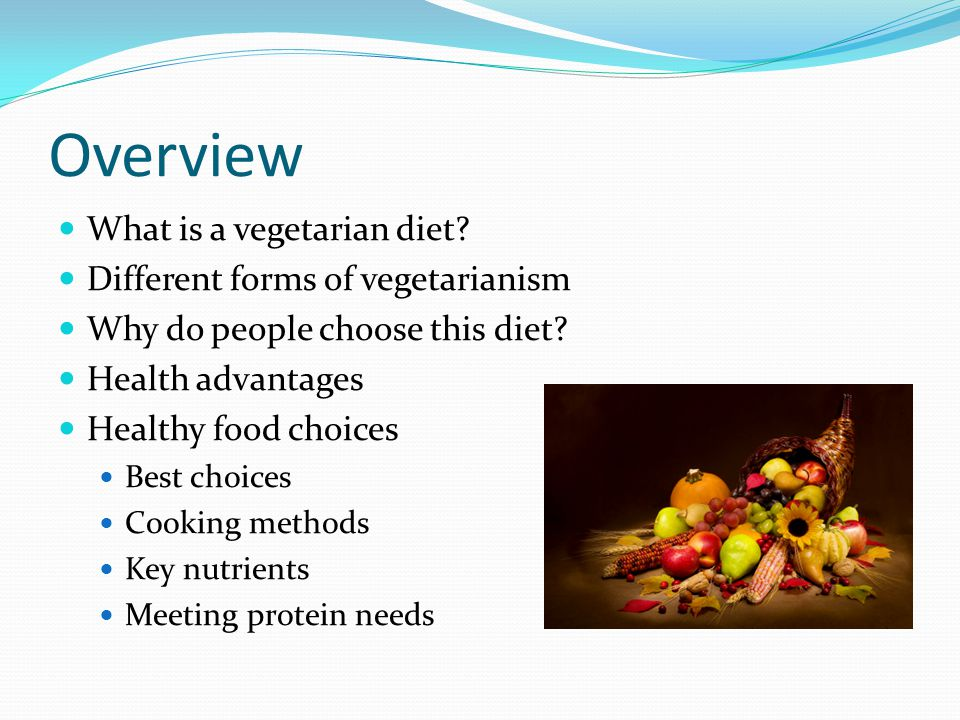 Overview What is a vegetarian diet Different forms of vegetarianism