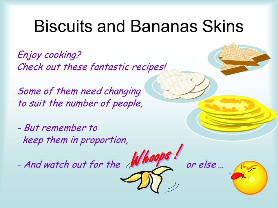 Biscuits and Bananas Skins