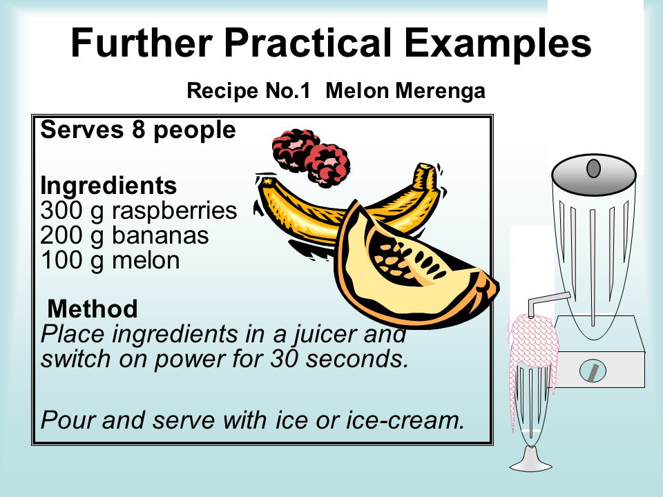 Further Practical Examples Recipe No.1 Melon Merenga