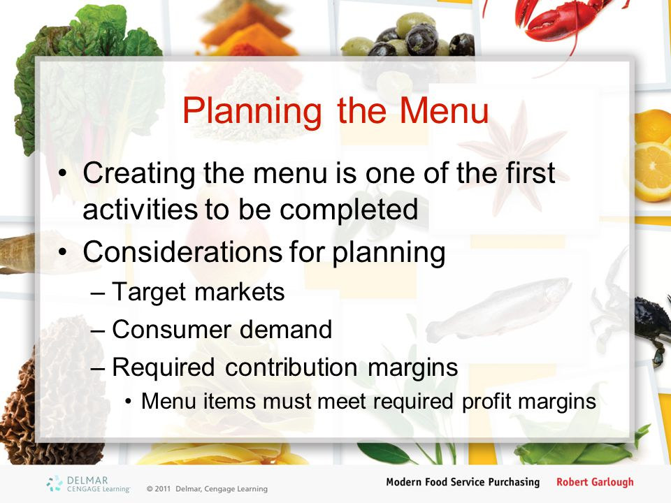 Planning the Menu Creating the menu is one of the first activities to be completed. Considerations for planning.