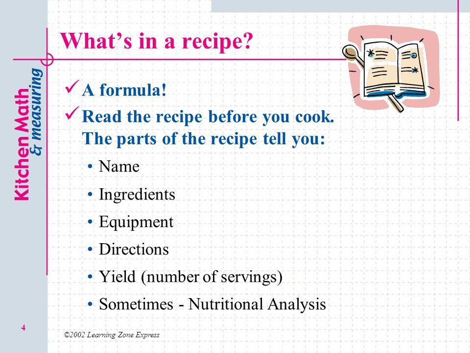 What's in a recipe A formula!