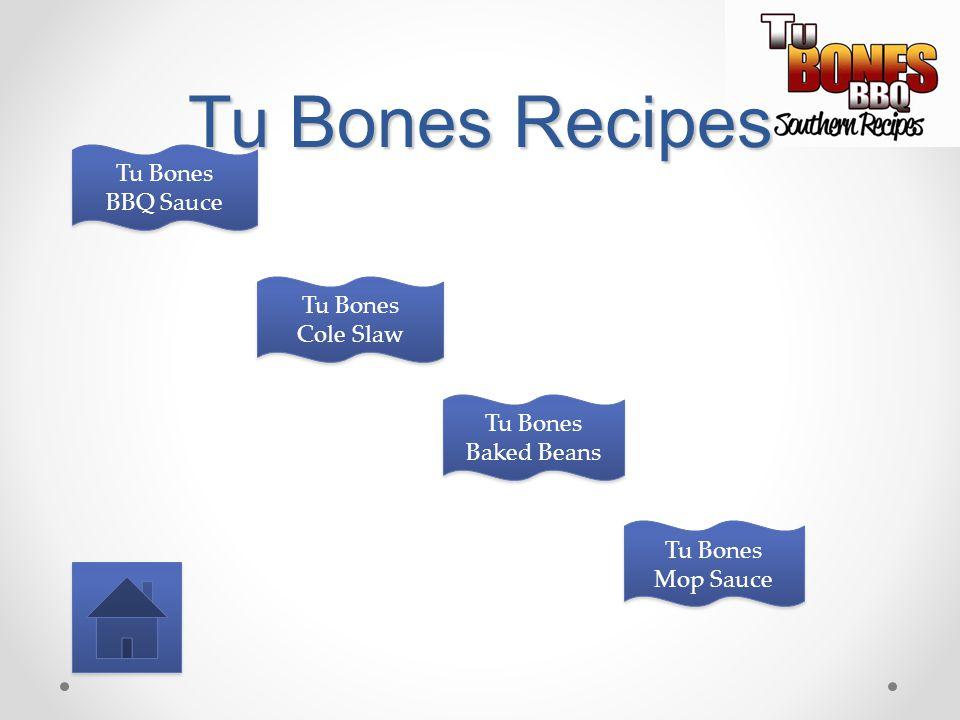 Tu Bones Recipes Tu Bones BBQ Sauce Tu Bones Cole Slaw Tu Bones