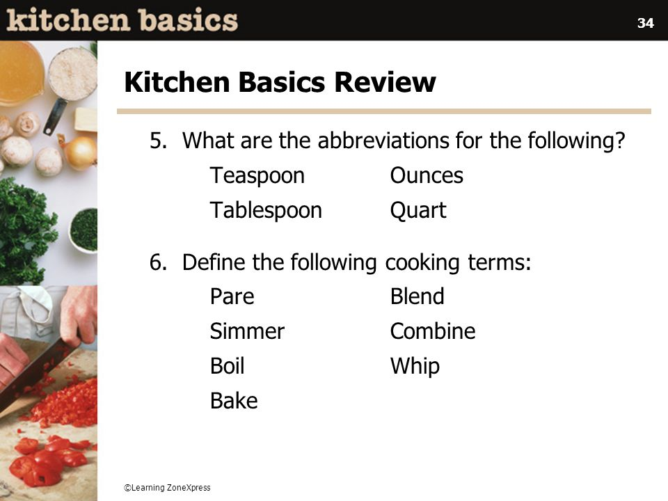 Kitchen Basics Review 5. What are the abbreviations for the following