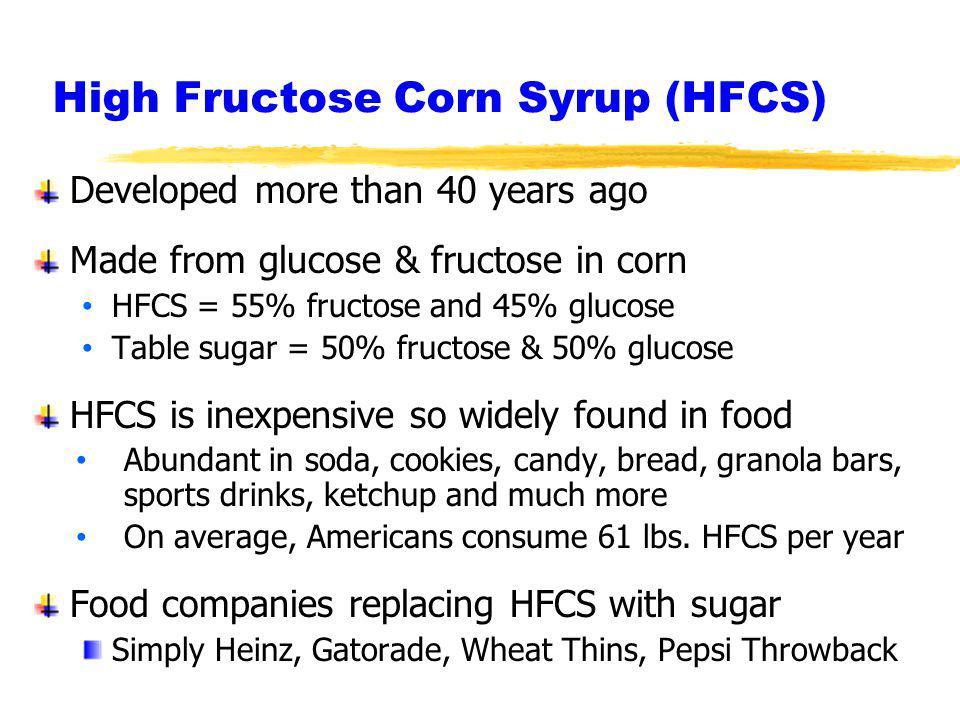 High Fructose Corn Syrup (HFCS)