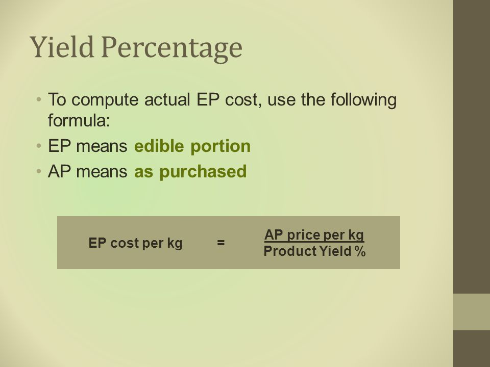 Yield Percentage To compute actual EP cost, use the following formula: