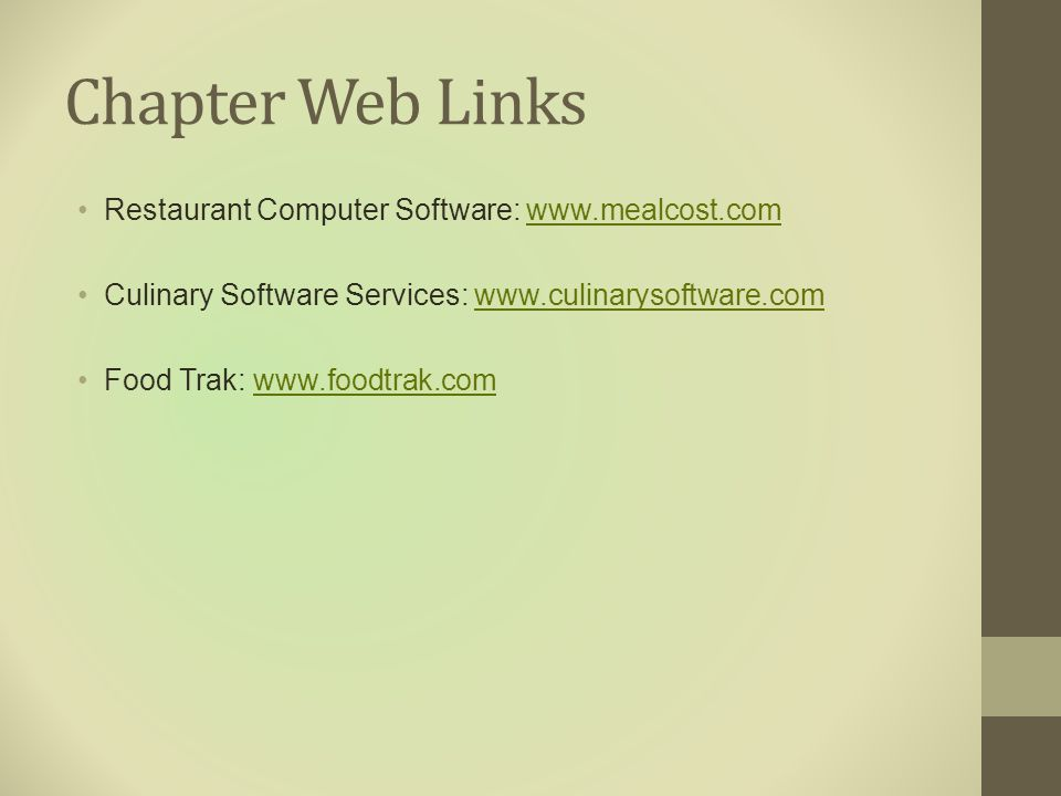 Chapter Web Links Restaurant Computer Software: www.mealcost.com
