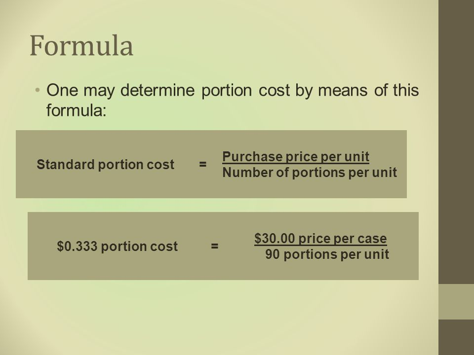 Formula One may determine portion cost by means of this formula: