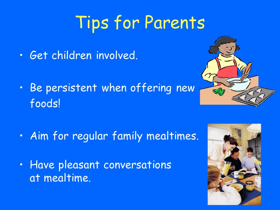 Tips for Parents Get children involved.