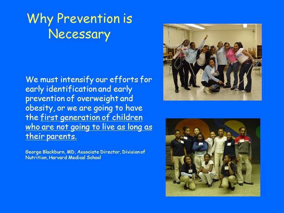 Why Prevention is Necessary