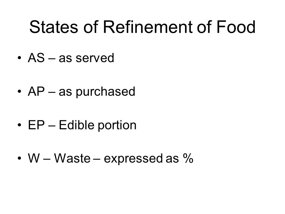 States of Refinement of Food