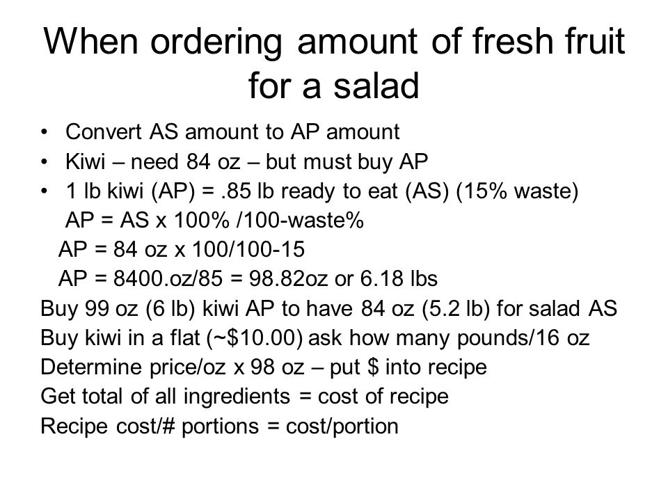 When ordering amount of fresh fruit for a salad