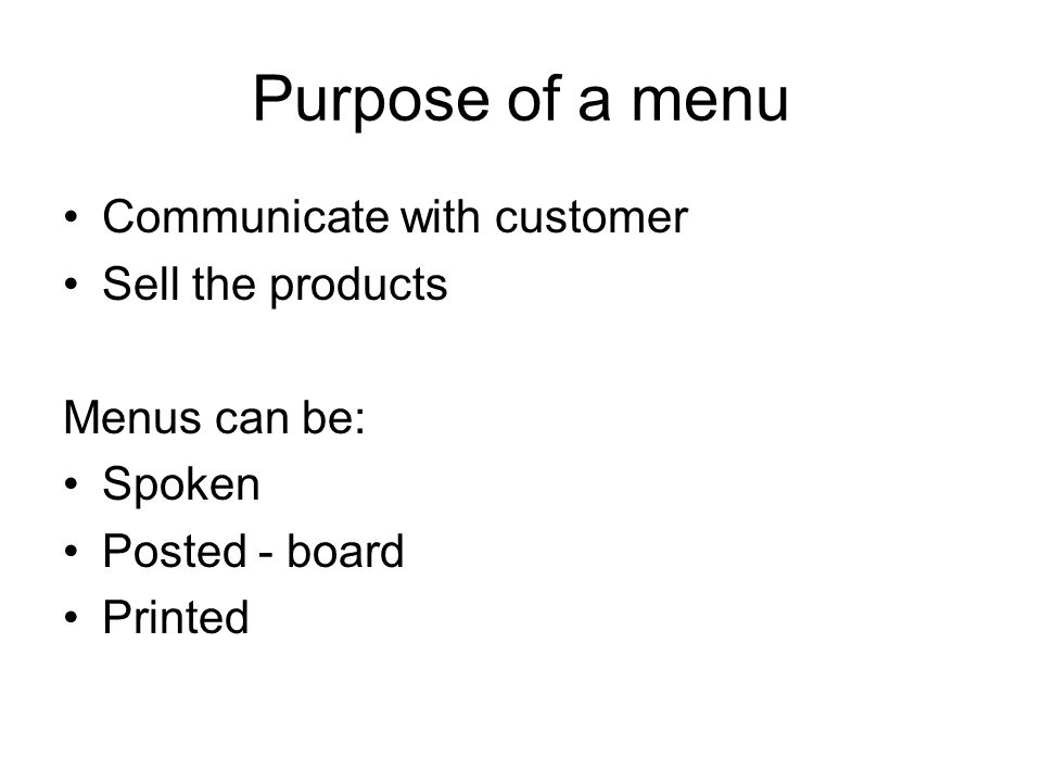 Purpose of a menu Communicate with customer Sell the products