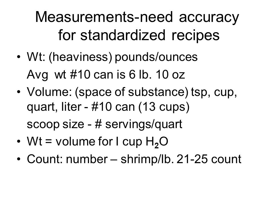 Measurements-need accuracy for standardized recipes
