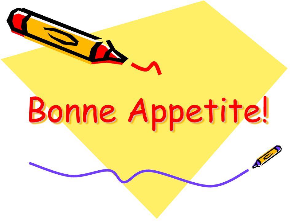 Bonne Appetite!