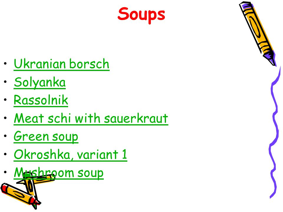 Soups Ukranian borsch Solyanka Rassolnik Meat schi with sauerkraut