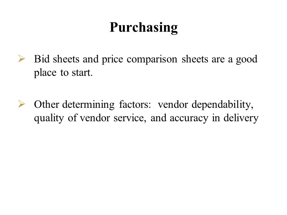 Purchasing Bid sheets and price comparison sheets are a good place to start.
