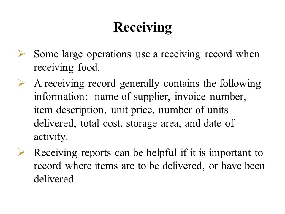 Receiving Some large operations use a receiving record when receiving food.