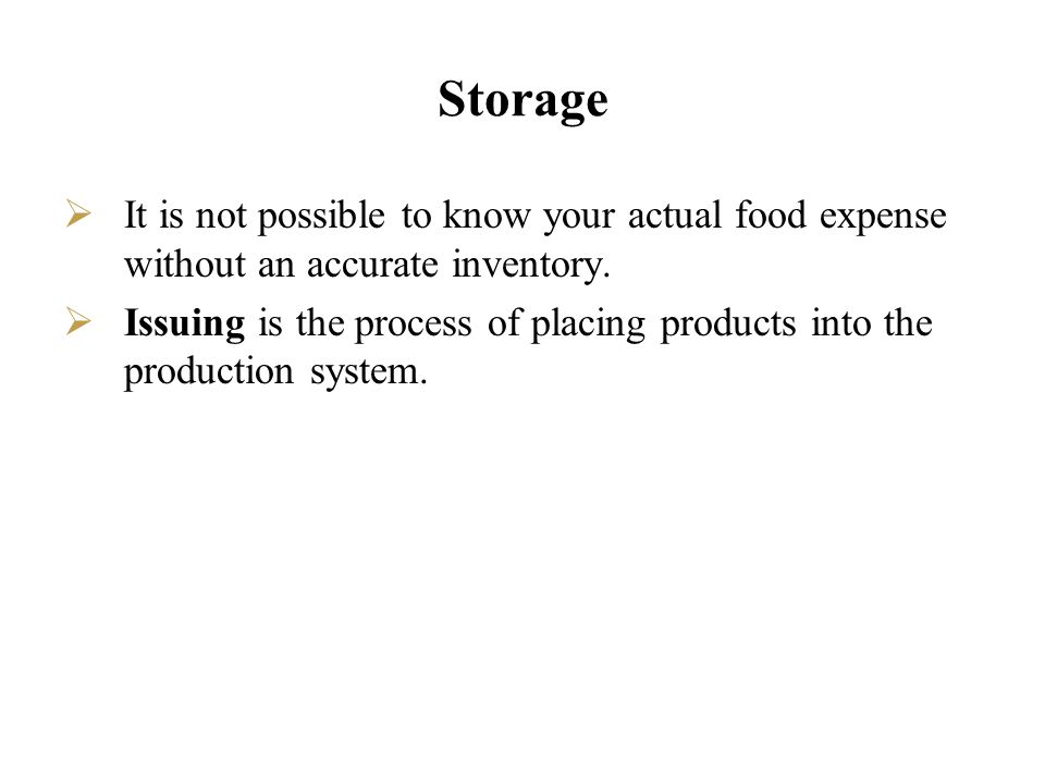 Storage It is not possible to know your actual food expense without an accurate inventory.