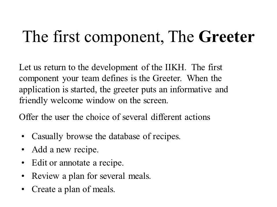 The first component, The Greeter
