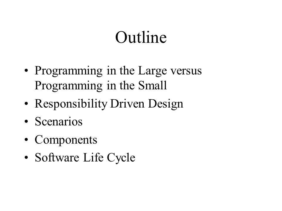 Outline Programming in the Large versus Programming in the Small