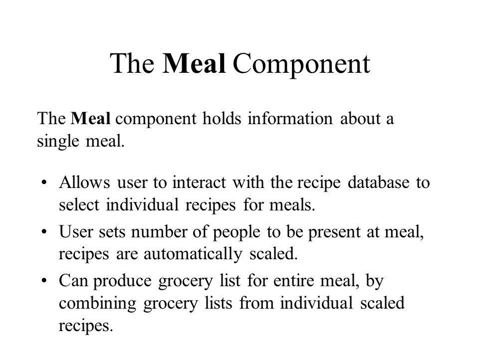 The Meal Component The Meal component holds information about a single meal.