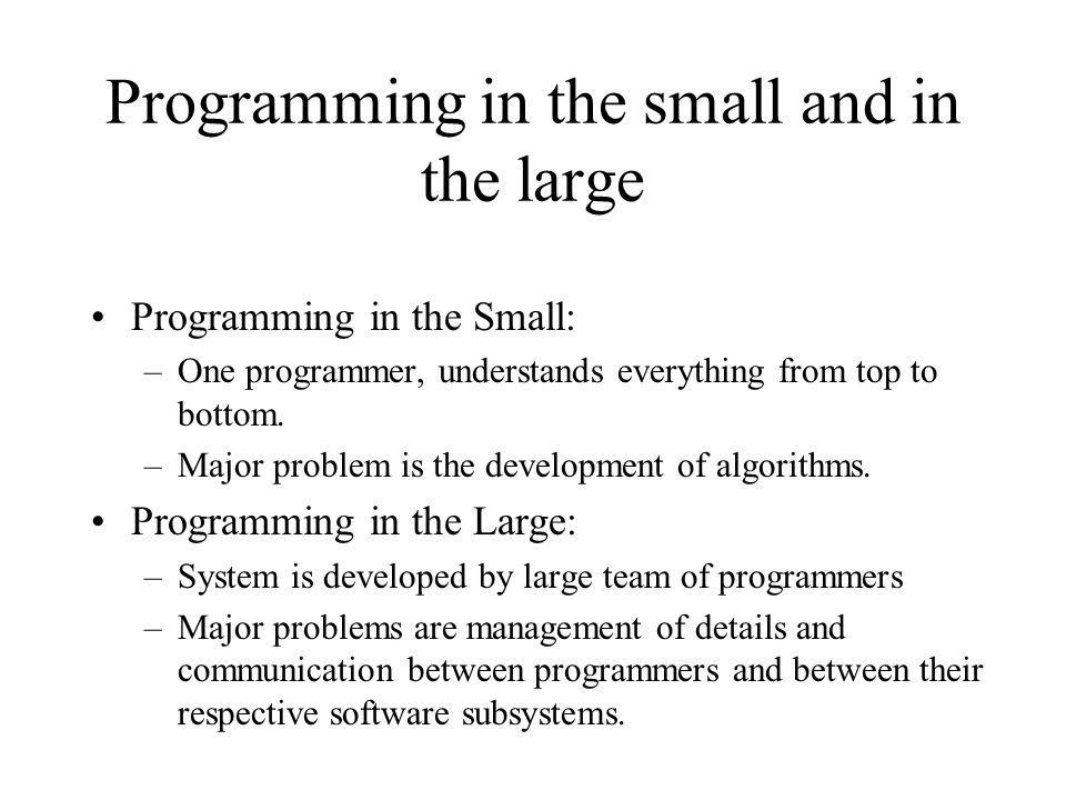 Programming in the small and in the large